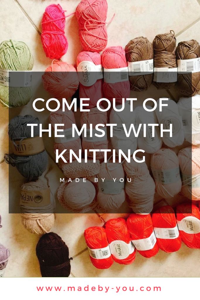 Made By You - Article blog - Une petite pause - come out of the mist with knitting - Pinterest Post